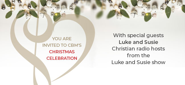 You are invited to CBM's Christmas Celebration with special guests Luke and Susie, Christian radio hosts from Luke and Susie show
